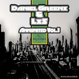 Annunited Vol.1 – Daniel Greenx & LxS