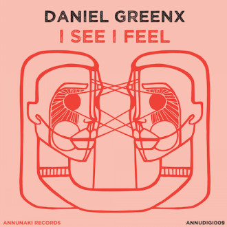 Daniel Greenx – I See I Feel