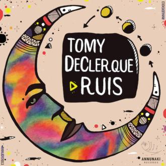 Tomy DeClerque – Ruis