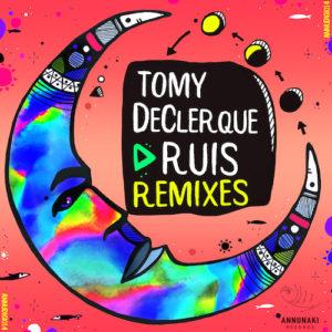 Tomy DeClerque – Ruis (Remixes)